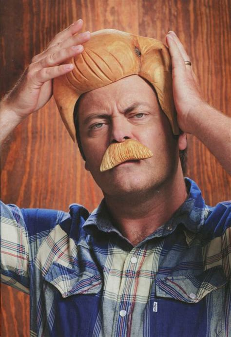 nick offerman everything s fine ron f ing swanson people pinterest funny quotes