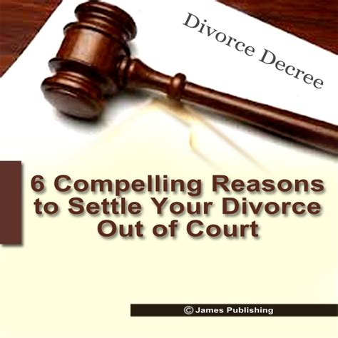 7 Reasons To Get A Divorce by 6 Compelling Reasons To Settle Your Divorce Out Of Court