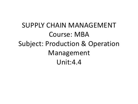 Mba Operations And Supply Chain Management Syllabus by Mba Ii Pmom Unit 4 4 Supply Chain Management A