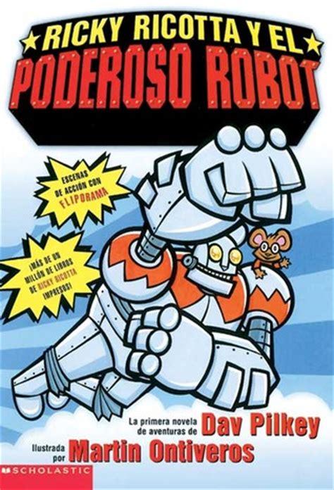 ricky ricotta ricky ricotta y el poderoso robot by dav pilkey