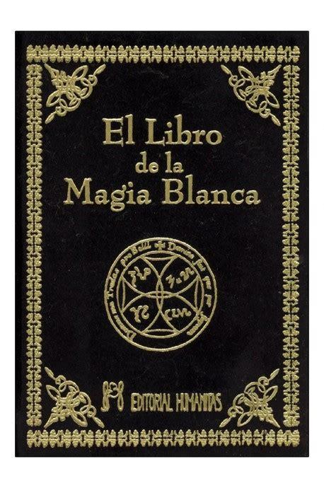 libro magia del deseo la el libro de la magia blanca escrito por an 243 nimo ean 978 84 7910 284 5
