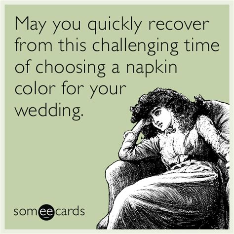 Planning A Wedding Meme - 6 someecards that perfectly describe what it s like to
