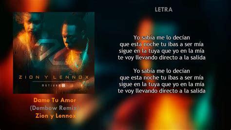 zion lennox dame tu amor dame tu amor remix letra zion y lennox descarga