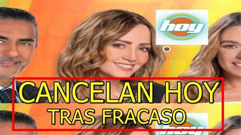 noticias univision de hoy confirmado cancelan programa hoy tras fracaso en univision