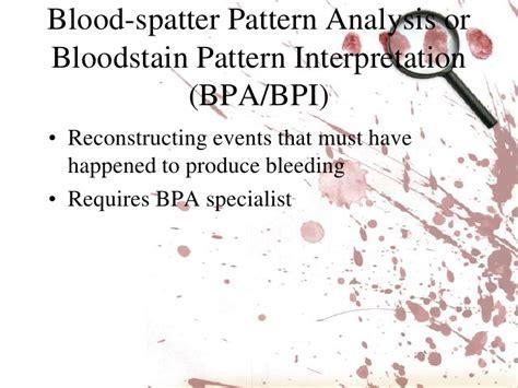 bloodstain pattern analysis powerpoint blood spatter analysis ppt