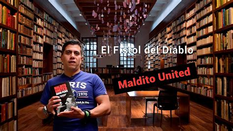 maldito united el fistol del diablo maldito united youtube