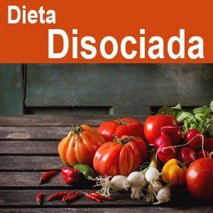 dieta alimentos disociados revelado la dieta disociada bien explicada adelgaza ahora