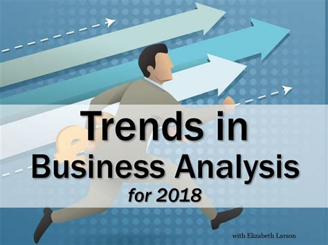 After Mba In Business Analytics by Trends In Business Analysis And What They To You