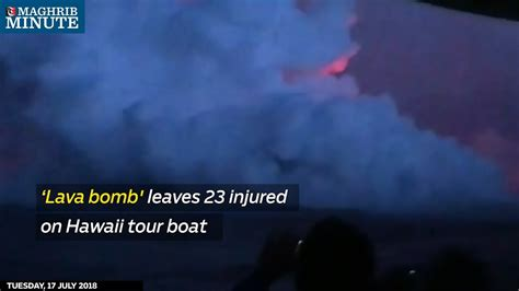 lava bomb tour boat video lava bomb leaves 23 injured on hawaii tour boat youtube