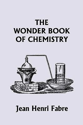the sceptical chymist classics in chemistry series books the book of chemistry by jean henri fabre reviews