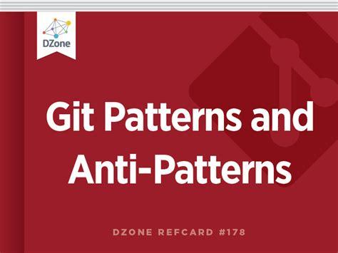 repository pattern antipattern git patterns and anti patterns dzone refcardz