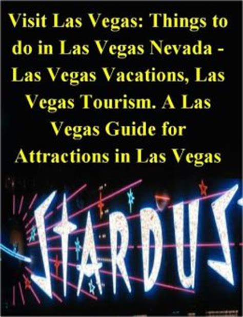 fun things to do in nevada visit las vegas things to do in las vegas nevada las vegas vacations las vegas tourism a