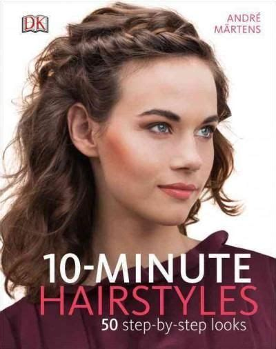 50s hair step by step 10 minute hairstyles 50 step by step looks hardcover