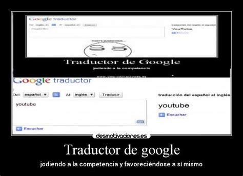 imagenes traductor google im 225 genes y carteles de traductor pag 70 desmotivaciones