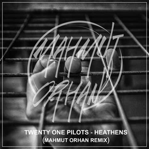 twenty one pilots lovely tarantist remix twenty one pilots heathens mahmut orhan remix by