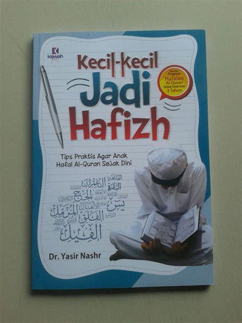 Buku Kecil Kecil Bisa Hafal Qur An buku kecil kecil jadi hafizh tips praktis agar anak hafal al quran