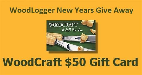 Woodcraft Gift Card - new years 2016 woodcraft 50 gift card give away woodlogger
