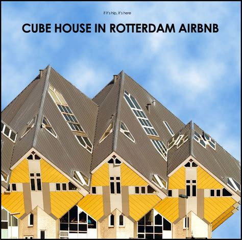 airbnb rotterdam rotterdam cube house airbnb is an iconic place to stay
