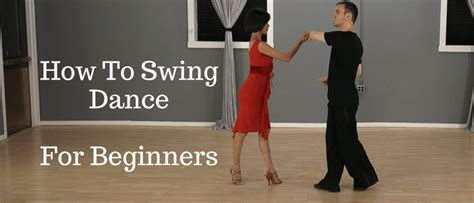 dance tutorial for beginners freestyle how to swing dance for beginners 3 swing dance moves