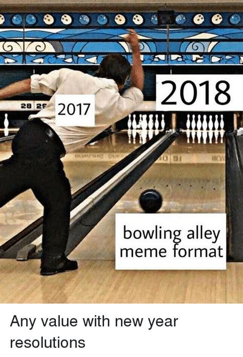 bowling memes 2017 2018 28 2 2 bowling alley meme format meme on