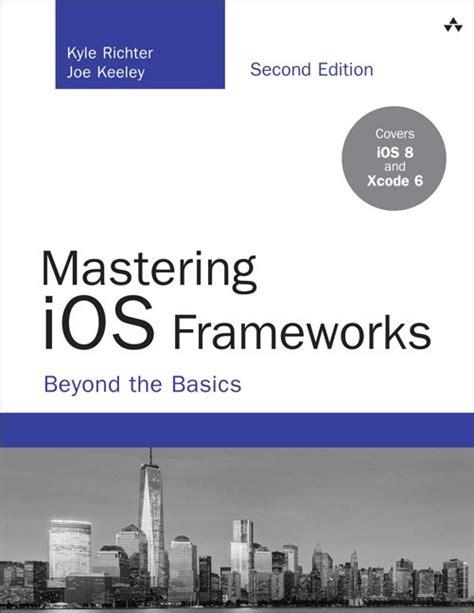 Ebook Mastering Direct Access Fundamentals mastering ios frameworks beyond the basics 2nd edition informit