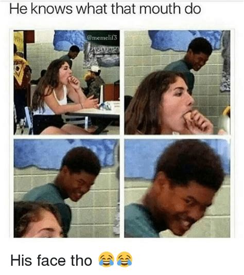 What That Mouth Do Meme - funny face memes of 2017 on sizzle no