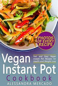 the instant pot cookbook for vegetarian 150 delicious instant pot vegetarian recipes to nourish the and healthy guide to well books free instant pot cookbook up or inexpensive
