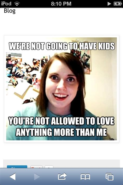 Overly Obsessed Girlfriend Meme - 144 best images about overly attached girlfriend memes on