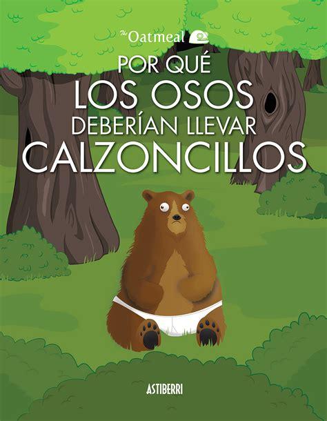 por que fracasan los 6079202611 por qu 233 los osos deber 237 an llevar calzoncillos astiberri ediciones