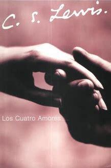 libro los cuatro amores frases de quot los cuatro amores quot frases libro mundi frases com