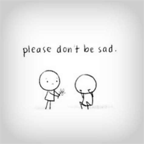 Dont Be Sad Meme - dont be sad quotes like success