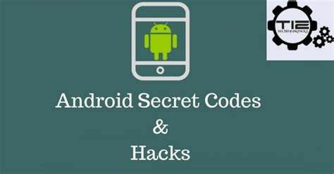 android hacks android secret codes and hacks tech informerz