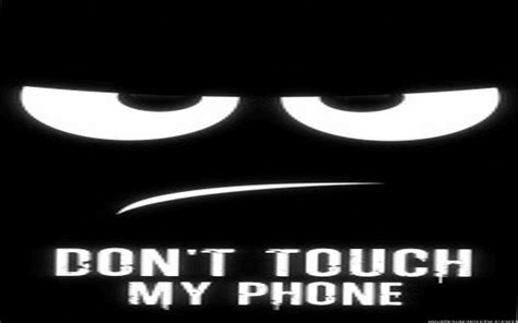 wallpaper iphone 6 dont touch my phone dont touch my phone wallpapers 65 images