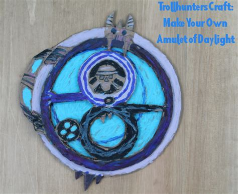 trollhunters craft make your own amulet of daylight
