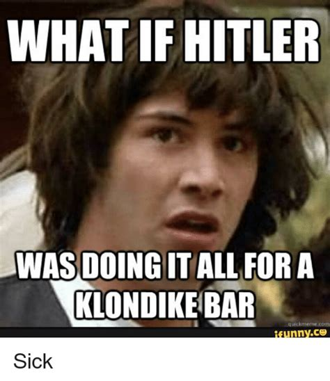 Klondike Bar Meme - search funny hitler memes on me me