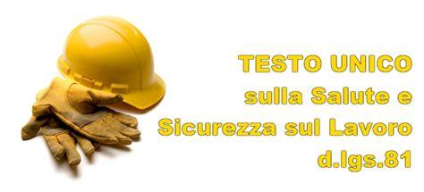 testo unico sulla salute e sicurezza sul lavoro testo unico sicurezza aggiornamento maggio 2013