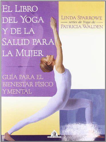 la biblia del yoga el libro mas util del mundo para la mujer spanish edition pdfsr com