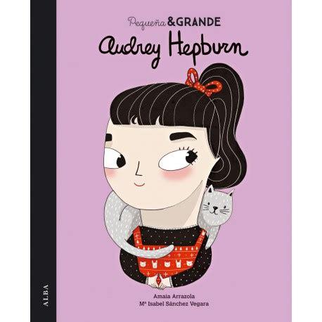 gratis libro pequena grande audrey hepburn para descargar ahora peque 241 a grande audrey hepburn de m 170 isabel s 225 nchez vegara
