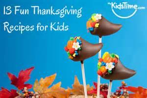 kids thanksgiving 13 fun thanksgiving recipes for kids