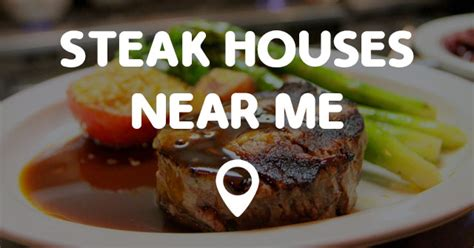 steak houses near my location steak houses near me points near me