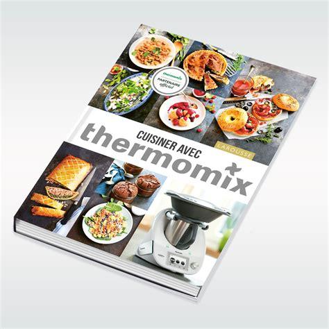 livre cuisine thermomix livre cuisiner avec thermomix