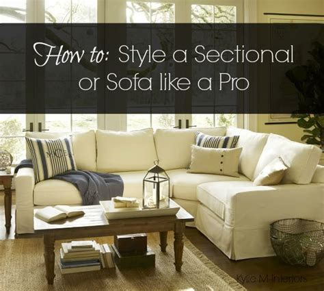 what to put behind a sofa how to style and decorate a sectional couch or sofa