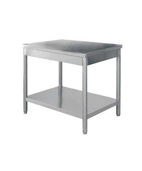 table cuisine inox table inox de travail achat vente table inox cuisine