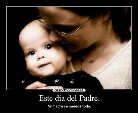 feliz dia del padre para mama este dia del padre desmotivaciones