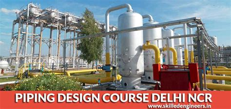 piping layout engineer jobs in india piping design course in delhi ncr piping course in delhi