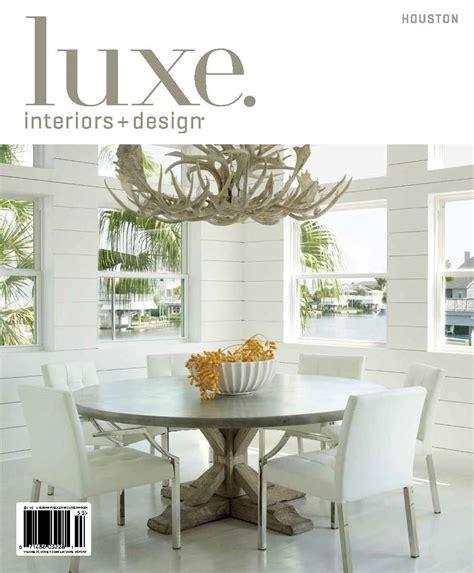 Luxe Interiors Magazine Luxe Magazine Cover Curtis Amp Windham Inc