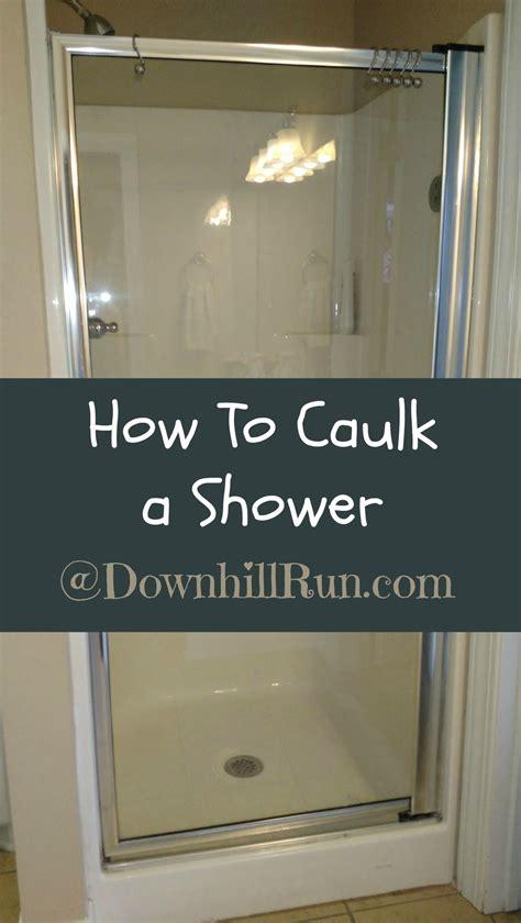 how to caulk a bathroom how to caulk a shower downhill run