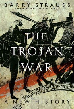 The Trojan War A New History By Barry Strauss