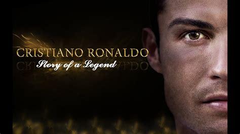 film dokumenter ronaldo youtube cristiano ronaldo story of a legend the movie neonino