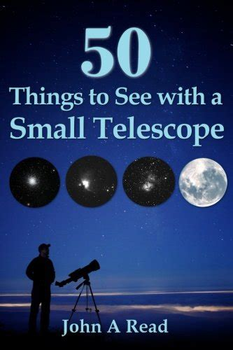 see it with a small telescope 101 cosmic wonders including planets moons comets galaxies nebulae clusters and more books 50 things to see with a small telescope import it all